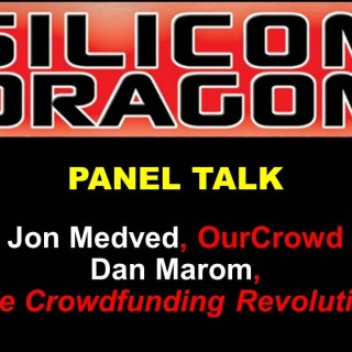 Silicon Dragon Tel Aviv 2015: Crowd Talk With Jon Medved